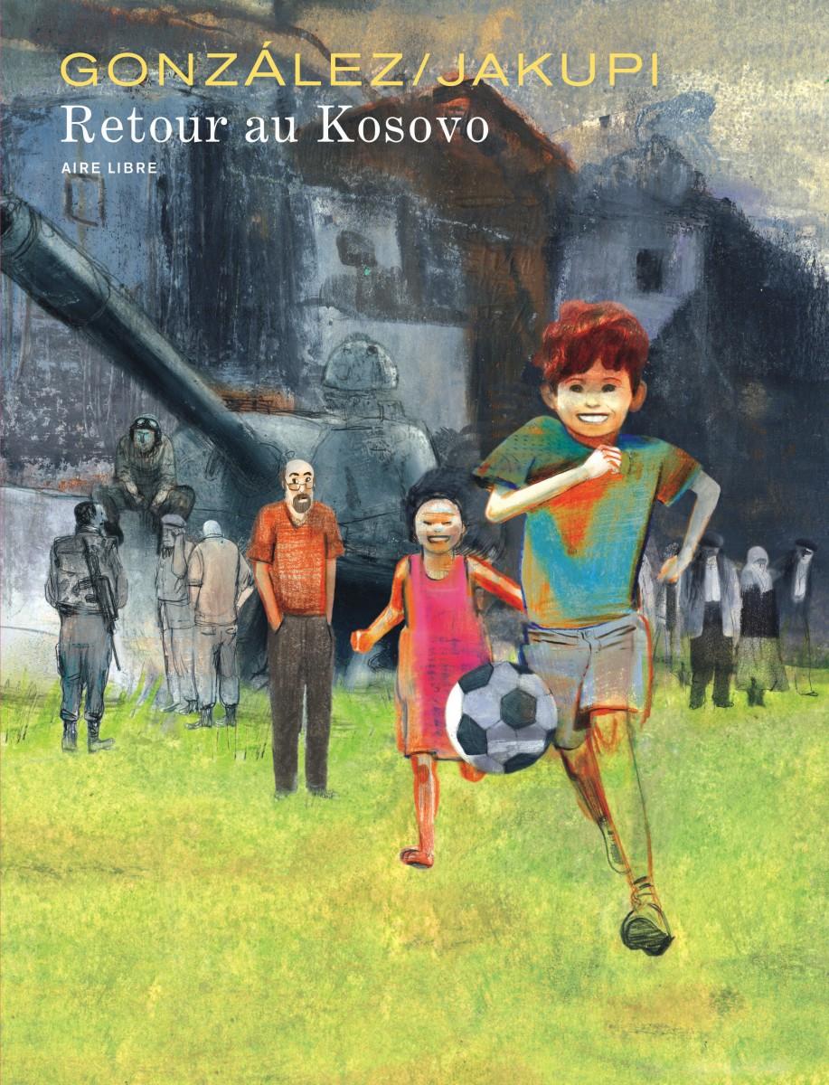 Retour au Kosovo Jakupi Gonzalez Dupuis Couverture