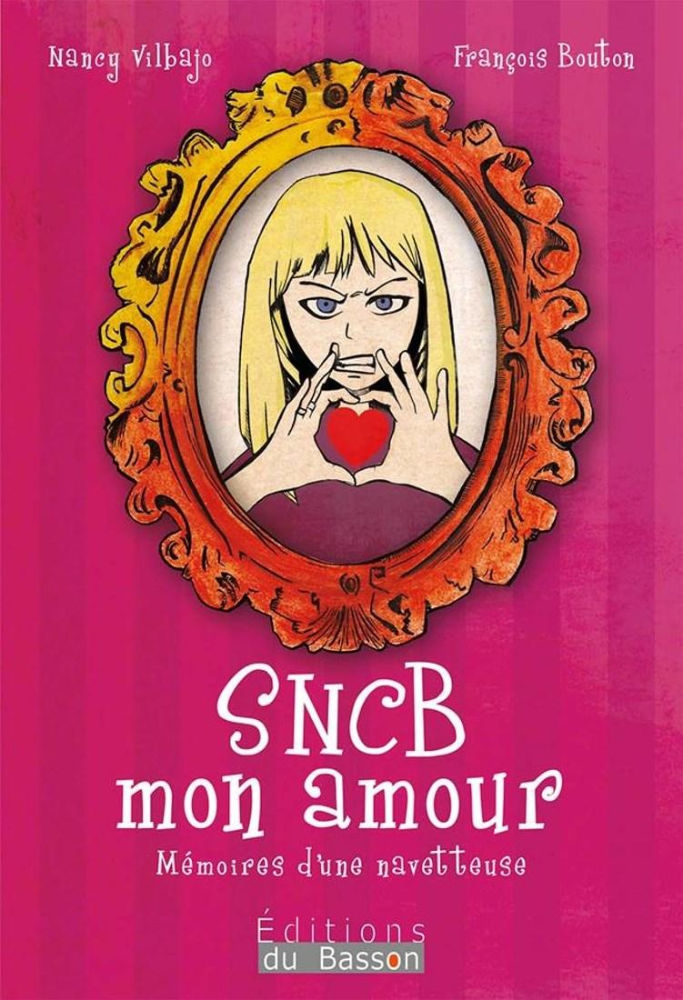 Sncb mon amour Nancy Vilbajo Éditions du Basson couverture