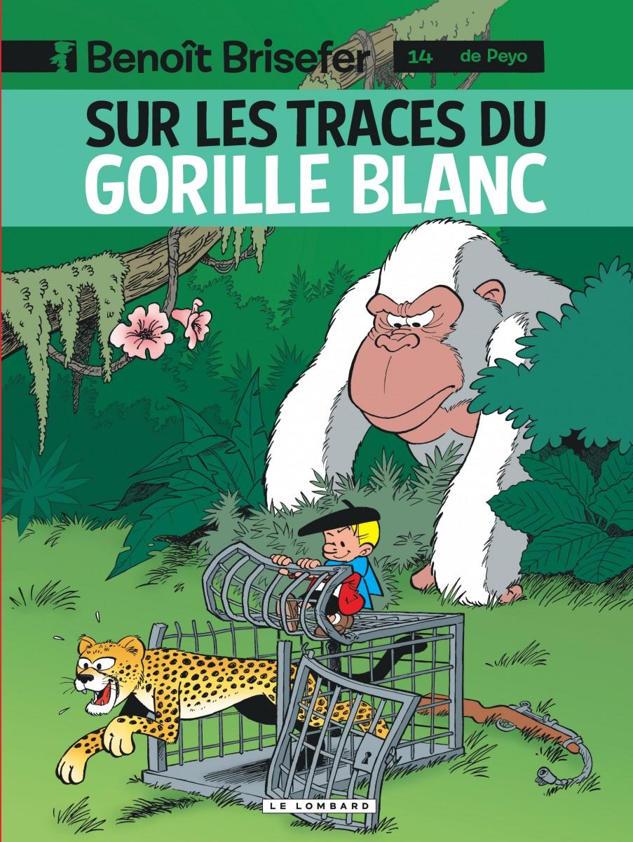 Benoit Brisefer Sur les traces du gorille blanc - Parthoens- Culliford - Garray - Le Lombard - Couverture