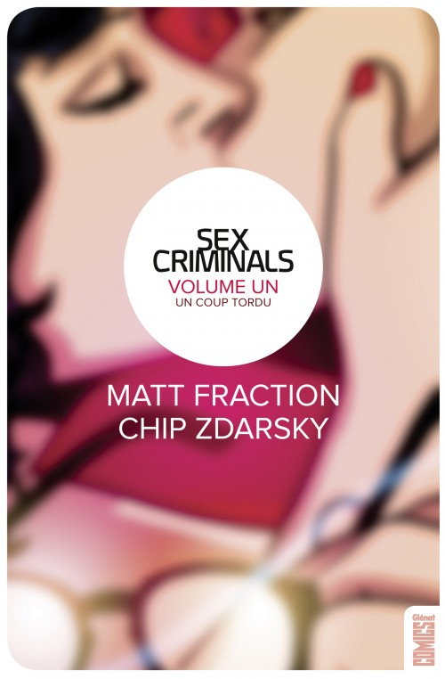 Sex Criminals Matt Fraction Chip Zdarsky - Image Comics - Glénat - Couverture