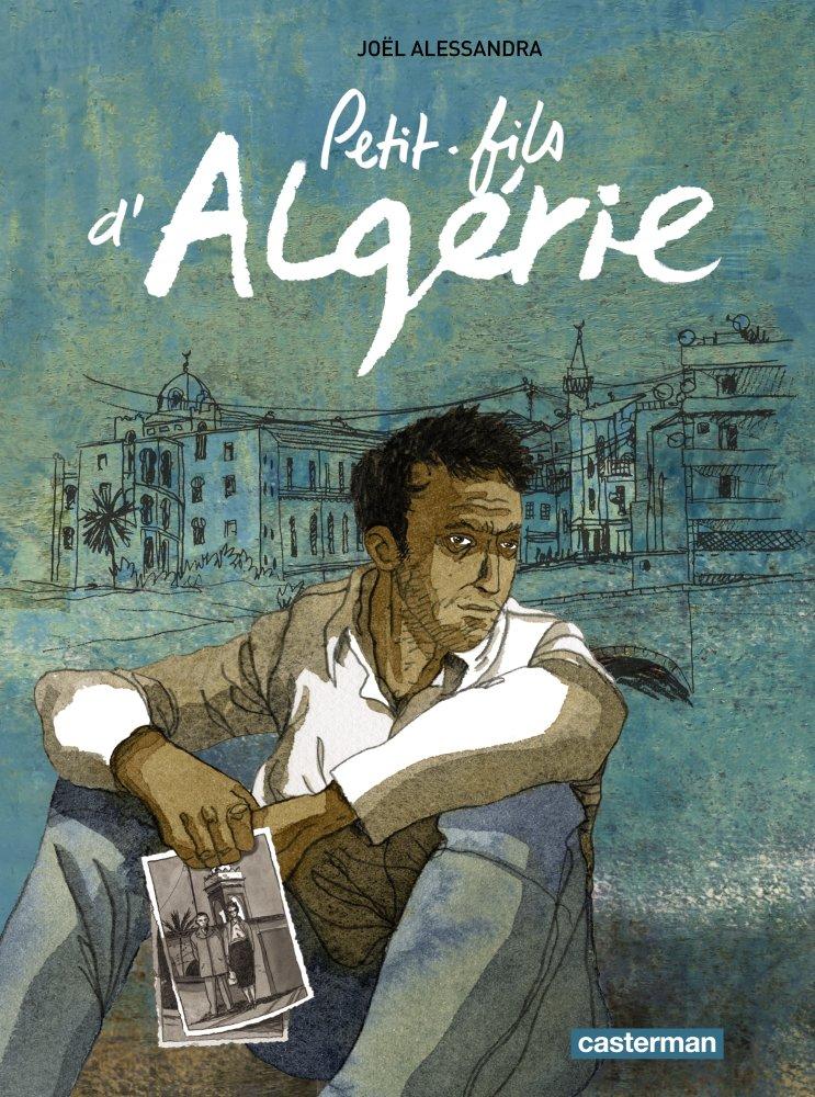 Joel Alessandra Petit-fils d'Algérie Casterman Couverture