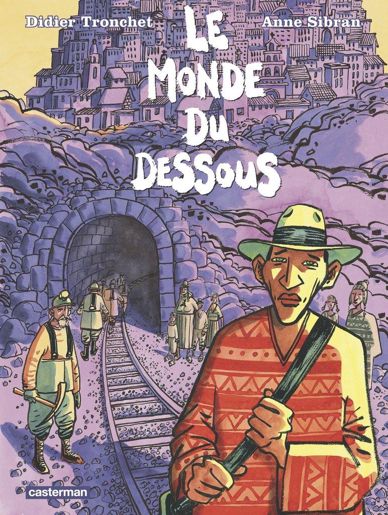 Le monde du dessous - Didier Tronchet - Anne Sibran - Casterman - Couverture