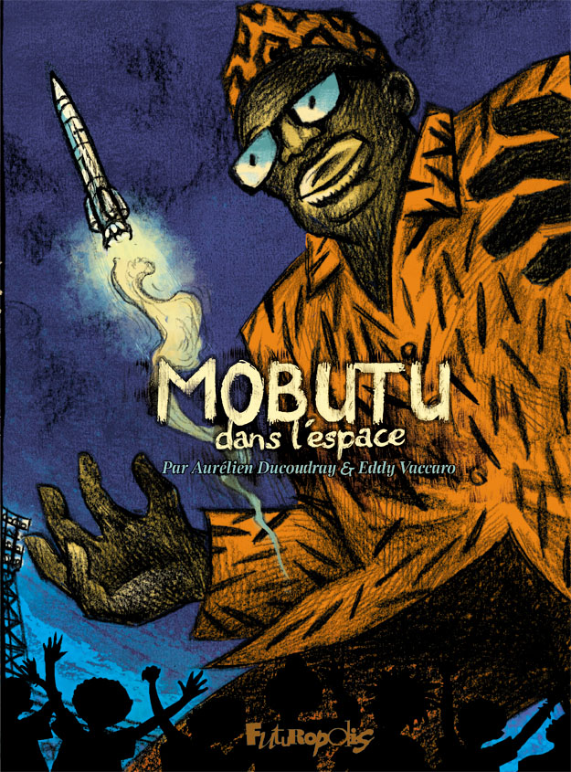 Mobutu dans l'espace - Ducoudray - Vaccaro - Futuropolis - Couverture