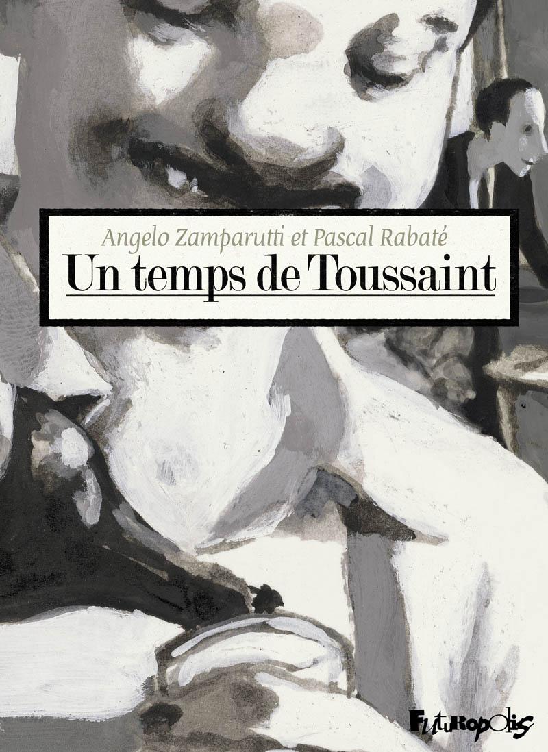 Un temps de Toussaint - Rabaté - Zamparutti - Futuropolis - Couverture
