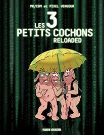 Pixel Vengeur - Fluide Glacial - Les trois petits cochons reloaded