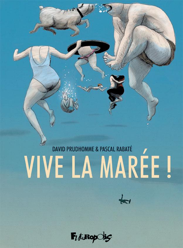 Vive la marée - Pascal Rabaté - David Prudhomme - Couverture