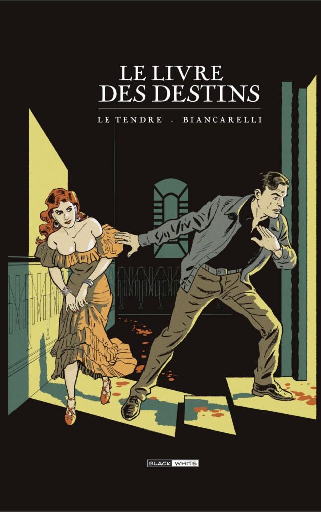 Le livre des destins - Biancarelli - Le Tendre - Intégrale noir et blanc - Black and white