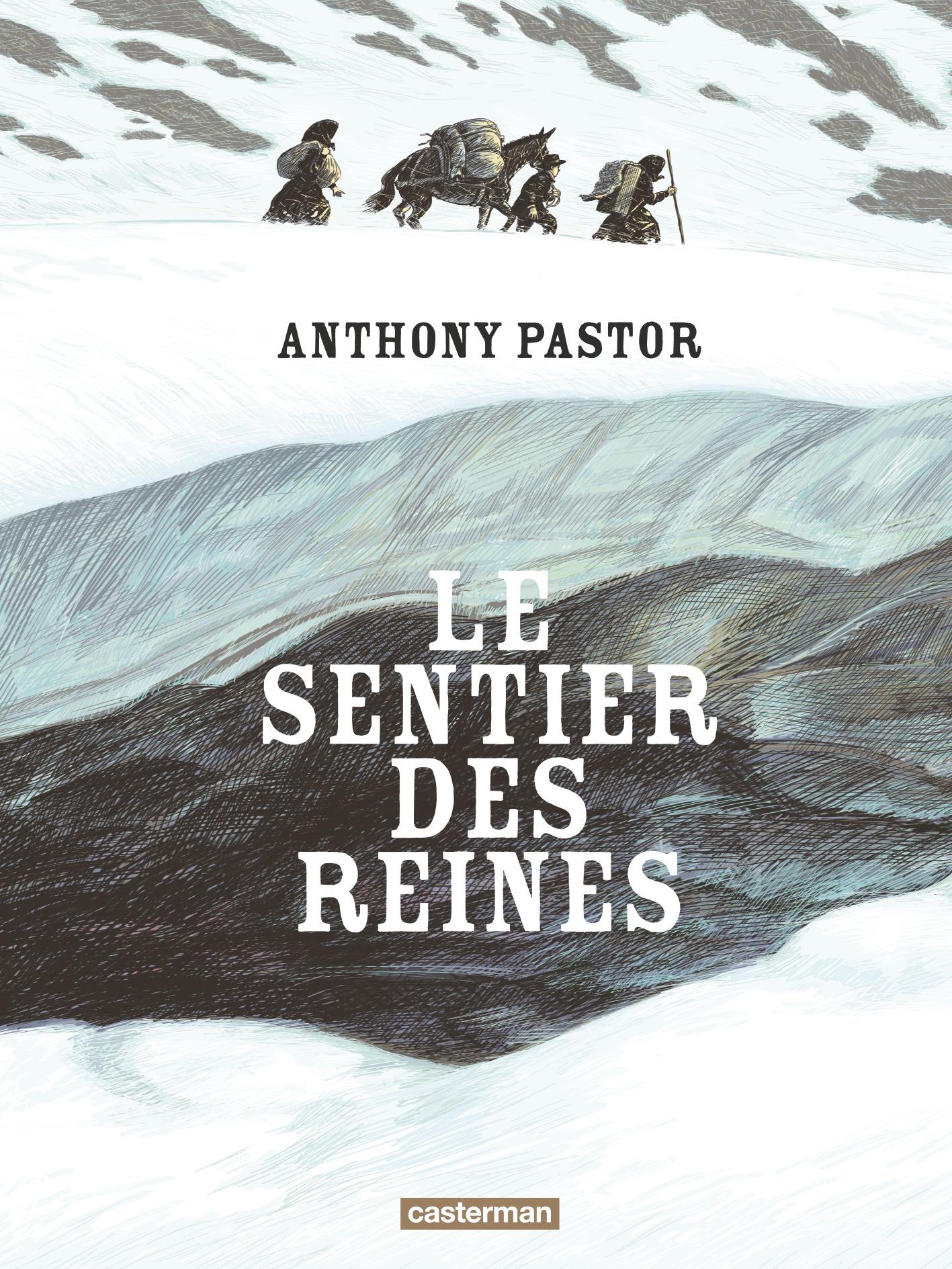 Le sentier des reines - Anthony Pastor - Casterman - Couverture
