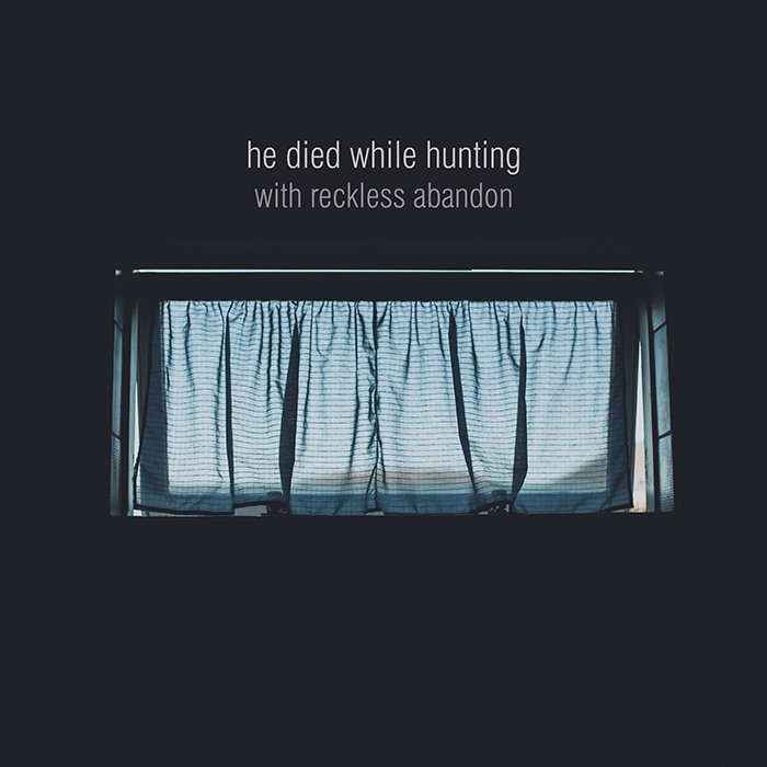 He died while hunting - with reckless abandon