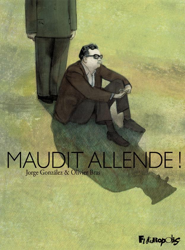 Olivier Bras - Jorge Gonzalez - Maudit Allende - Couverture