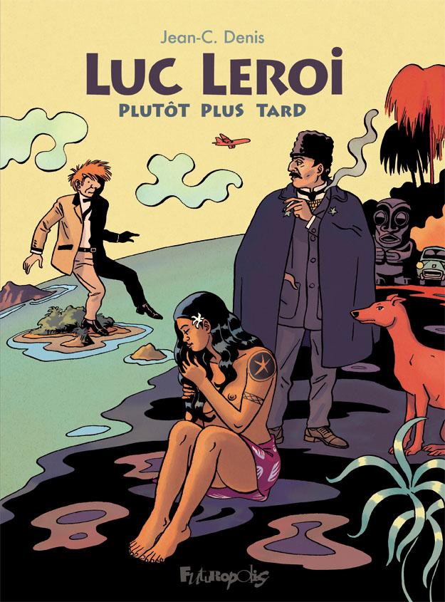 Jean-C. Denis - Luc Leroi - Plutot plus tard - couverture