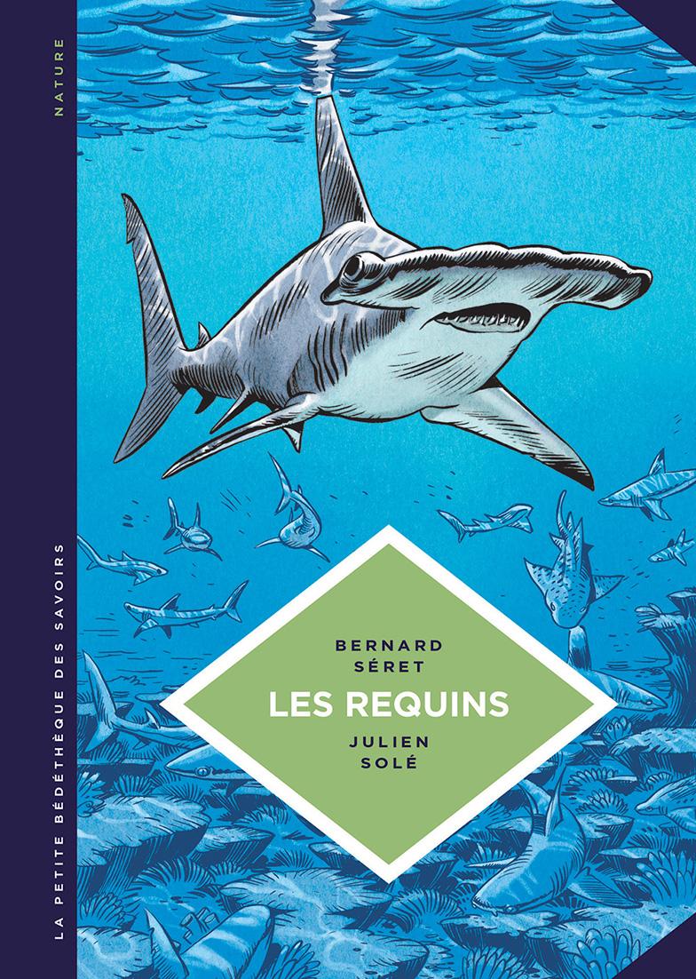 Petite Bedetheque des savoirs - Seret - Julien Sole - Les Requins - Couverture