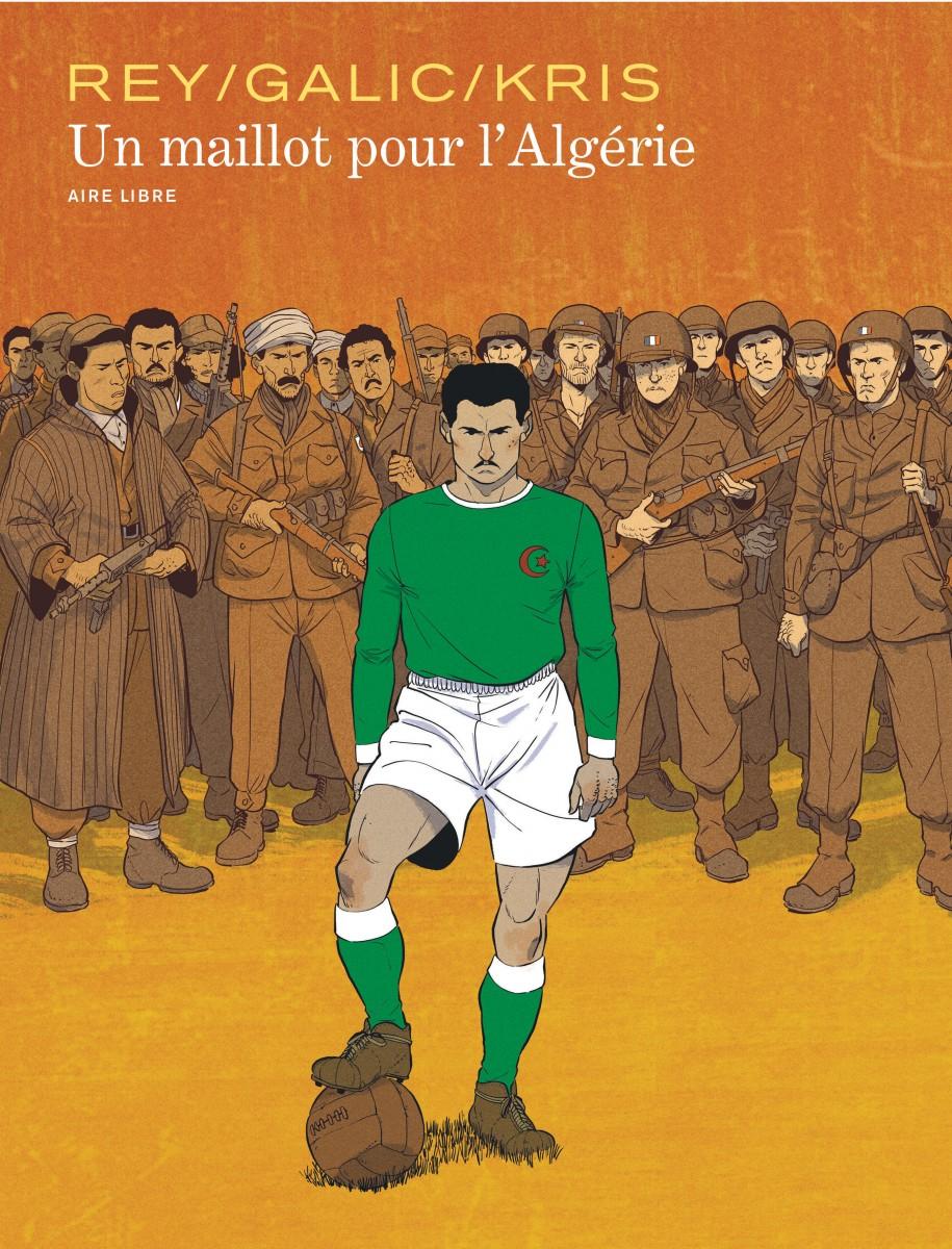 Un maillot pour l'Algérie - Galic - Kris - Rey - Couverture