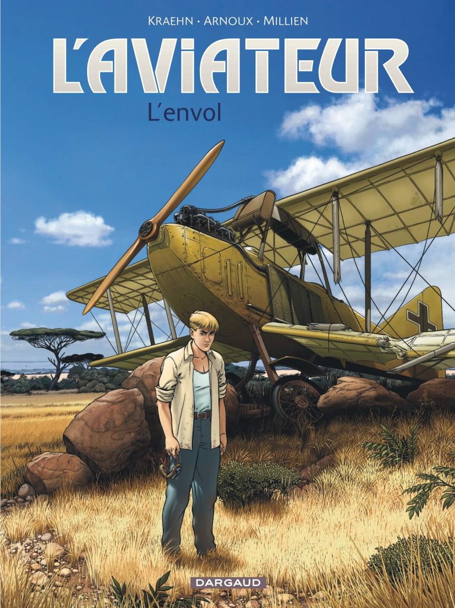 L'aviateur - Kraehn - Arnoux - Millien - Tome 1 - L'envol - couverture