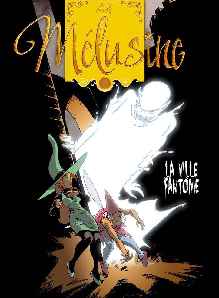 Clarke - Melusine - T.24 - Ville Fantome - Projet couverture couleur