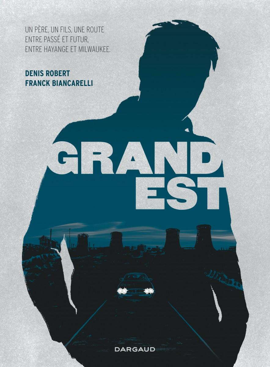 Grand Est - Denis Robert - Franck Biancarelli - Couverture