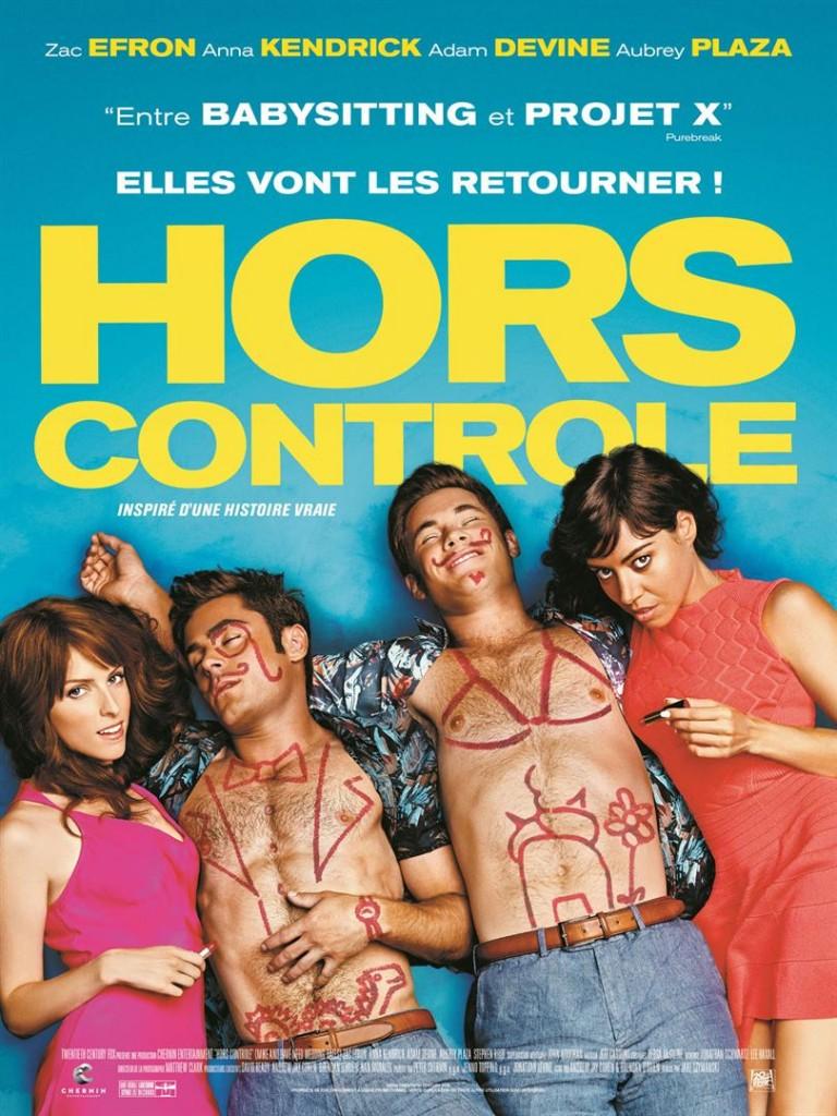 Hors Controle - Jake Szymanski - Zac Efron - Anna Kendrick - Adam Devine - Audrey Plaza
