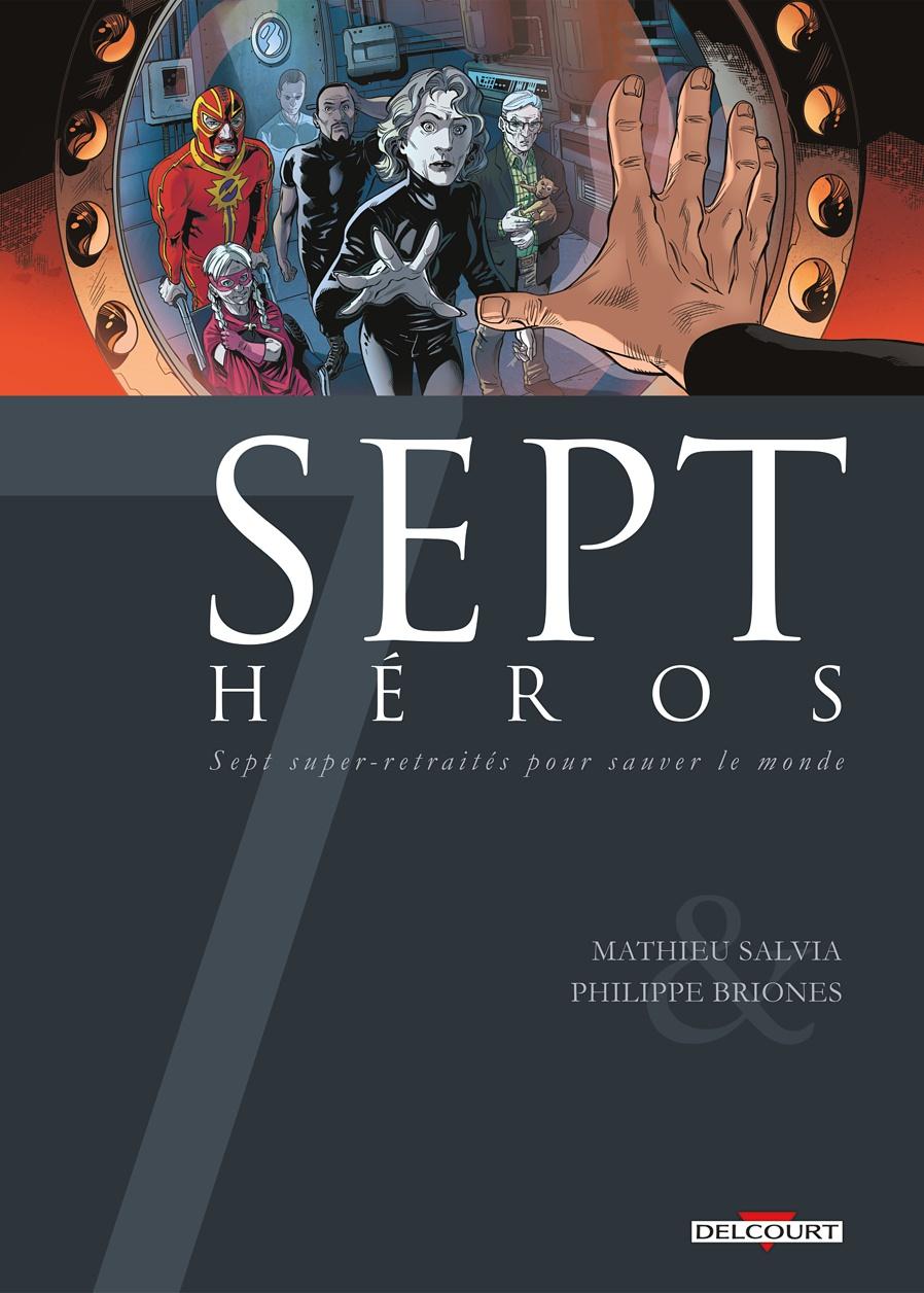 7-heros-mathieu-salvia-philippe-briones-romain-huet-couverture