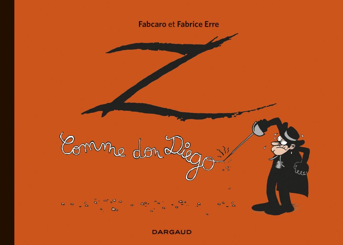 z-comme-don-diego-integrale-fabcaro-fabrice-erre-couverture