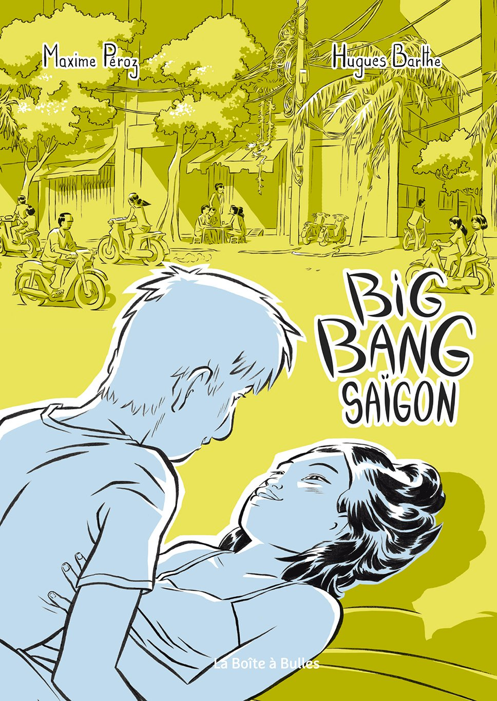 big-bang-saigon-maxime-peroz-hugues-barthe-couverture