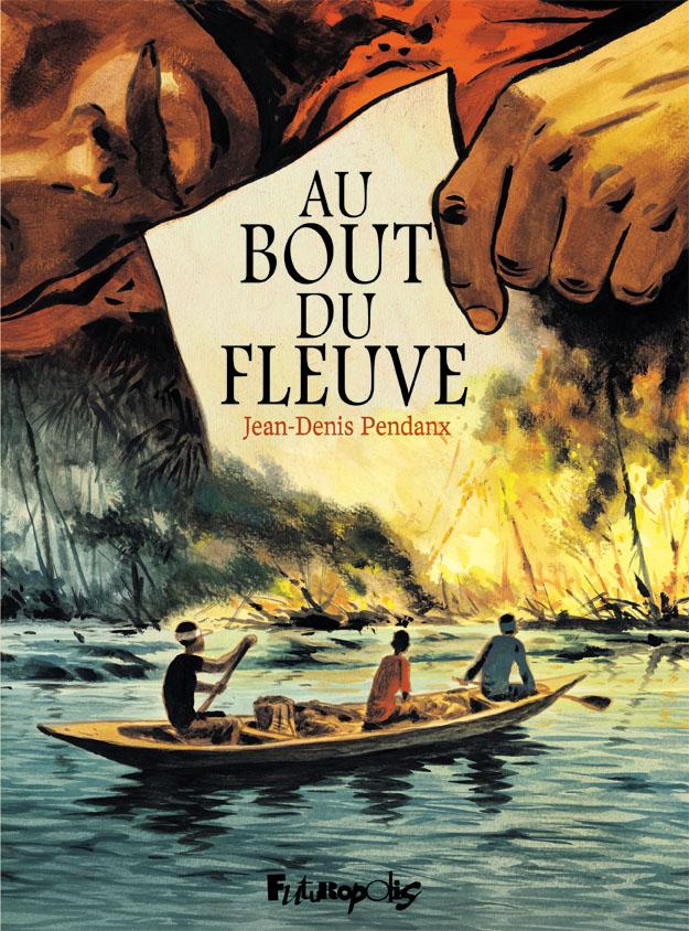 au-bout-du-fleuve-jean-denis-pendanx-couverture