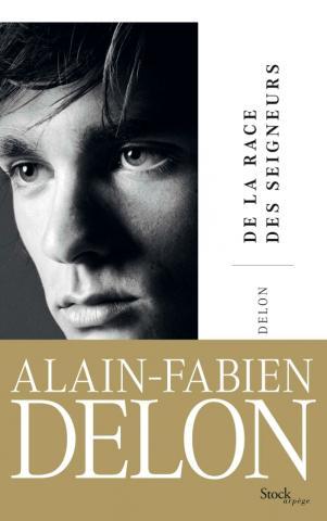 Alain-Fabien Delon - De la race des seigneurs